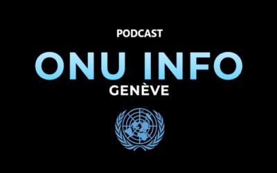 Podcast ONU Info Genève
